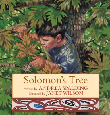 Solomon's Tree by Adrea Spalding, Illustrated by Janet Wilson